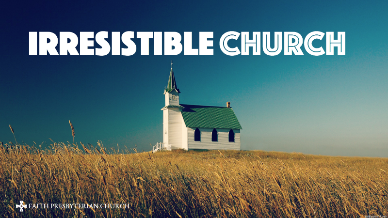 Irresistible Church